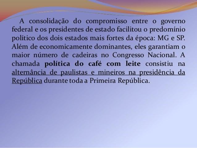 O Coronelismo   O coronelismo é um dos elementos fundamentais para secompreender o funcionamento da República das Oligarqu...
