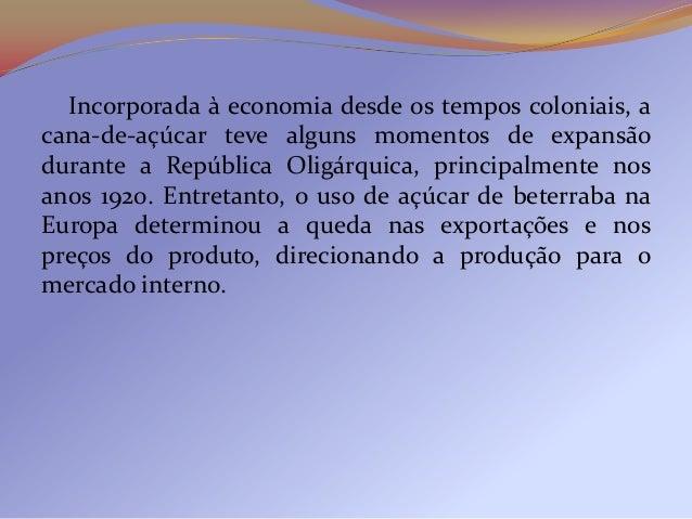 3.4 O desenvolvimento industrial   Em decorrência da própria estrutura econômica dopaís, predominantemente agrícola desde ...