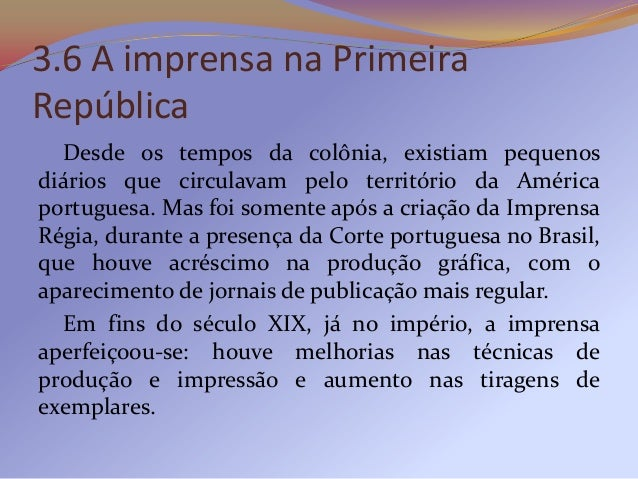 Nesse mesmo período, jornais como o Estado de S.Paulo (cujo nome original até 18/11/1889 era Província deSão Paulo) e outr...