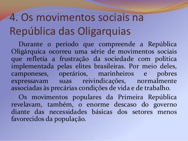 4.1 Movimentos rurais   Nas três primeiras décadas da República, o Brasil eraum país tipicamente agrário. Calcula-se que c...