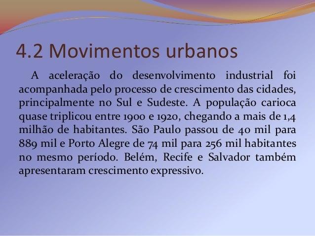 As cidades brasileiras possuíam uma composiçãosocial bastante diversificada, com operários, burguesiaindustrial, mercantil...
