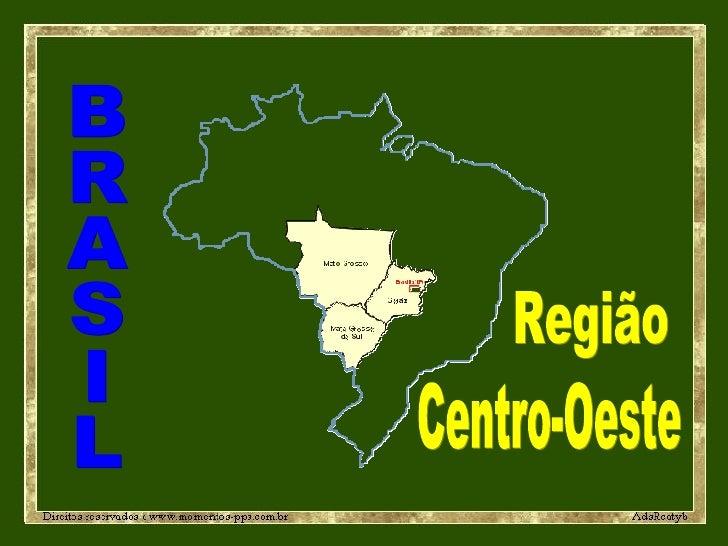 BRASIL Região Centro-Oeste