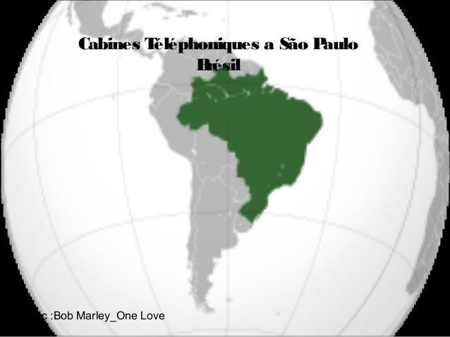 Cabines Téléphoniques a São PauloBrésilMusic :Bob Marley_One Love