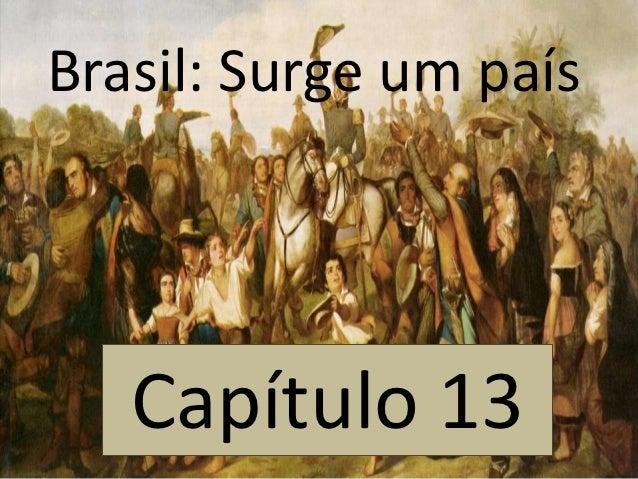 Brasil: Surge um país   Capítulo 13