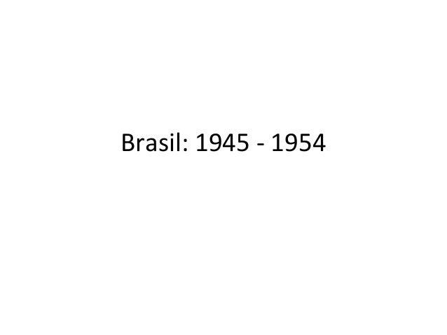 Brasil: 1945 - 1954