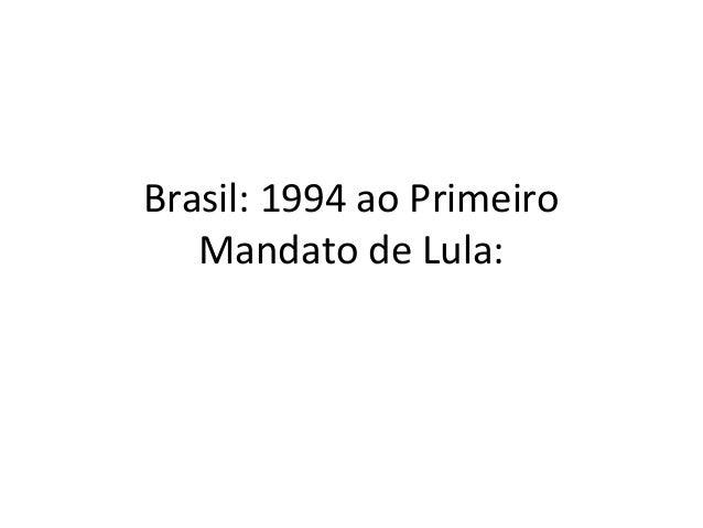 Brasil: 1994 ao Primeiro  Mandato de Lula: