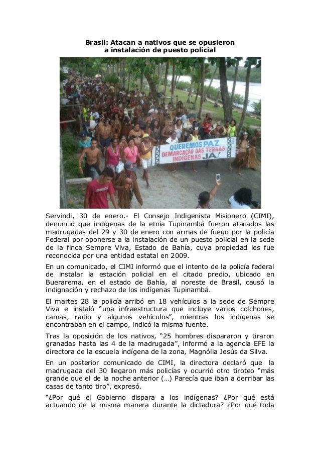 Brasil: Atacan a nativos que se opusieron a instalación de puesto policial  Servindi, 30 de enero.- El Consejo Indigenista...