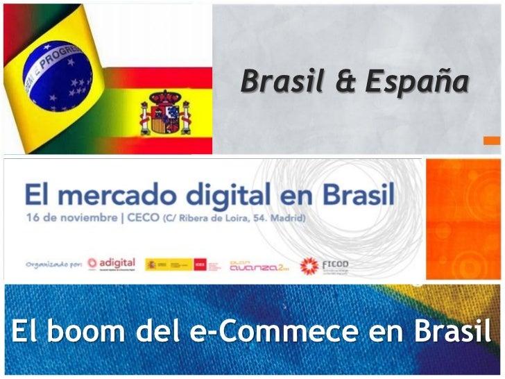Brasil & EspañaEl boom del e-Commece en Brasil                                  1