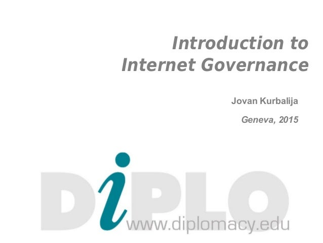 Introduction to Internet Governance Jovan Kurbalija Geneva, 2015