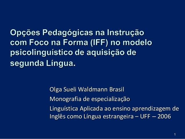 Olga Sueli Waldmann BrasilOlga Sueli Waldmann Brasil Monografia de especializaçãoMonografia de especialização Linguística ...