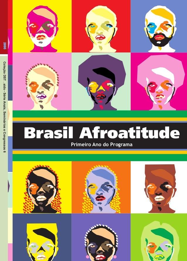 Brasil Afroatitude: Primeiro Ano do Programa