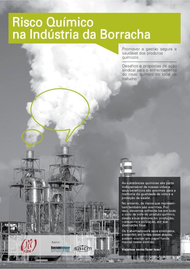 Risco Químico na Indústria da Borracha Promover a gestão segura e saudável dos produtos químicos Desafios e propostas de a...