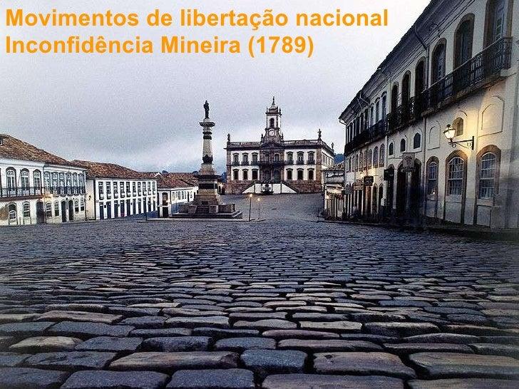 Movimentos de libertação nacional Inconfidência Mineira (1789)