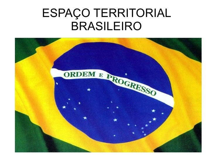 ESPAÇO TERRITORIAL BRASILEIRO