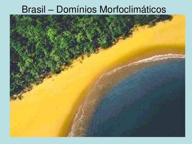 Brasil – Domínios Morfoclimáticos<br />