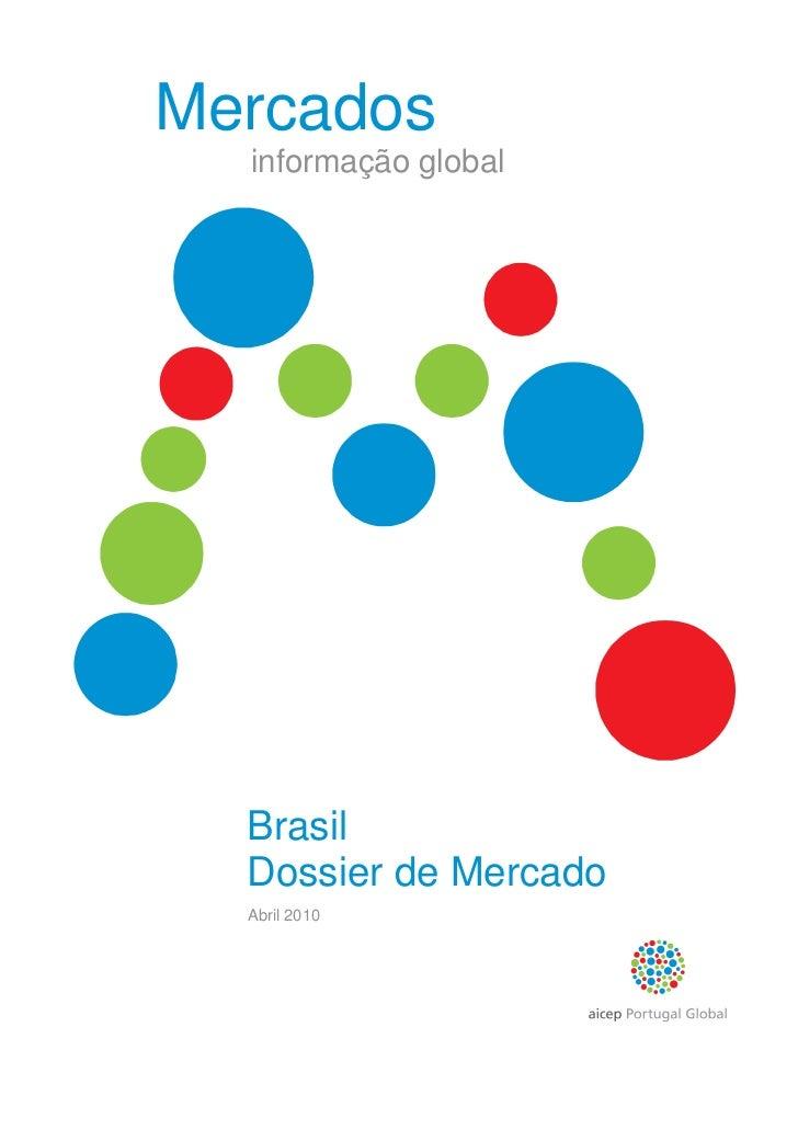 Mercados  informação global  Brasil  Dossier de Mercado  Abril 2010