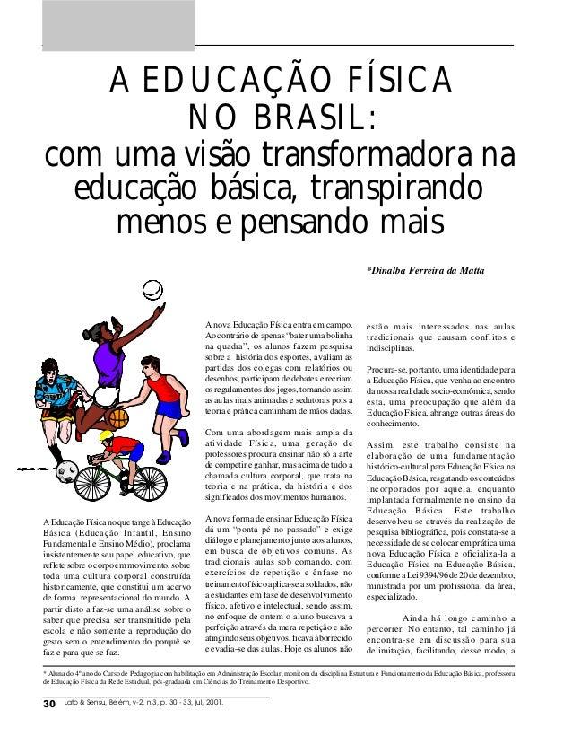 A EDUCAÇÃO FÍSICA         NO BRASIL:com uma visão transformadora na  educação básica, transpirando     menos e pensando ma...