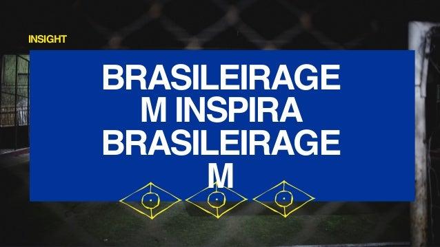 NIKE FUTEBOL | BRASILEIRAGEM 2.0 ESSAINSPIRA��O REAFIRMAA AUTOCONFIAN�A DOS BRASILEIROS SOBRE O ESTILO JOGO