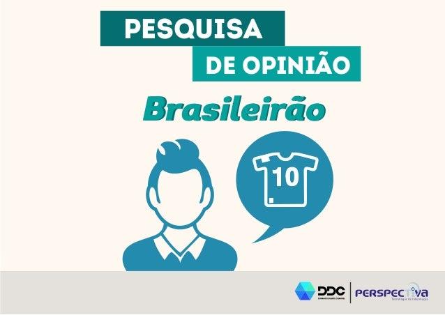 Brasileirão PESQUISA DE OPINIÃO Brasileirão