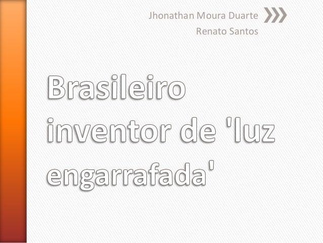 Jhonathan Moura Duarte Renato Santos