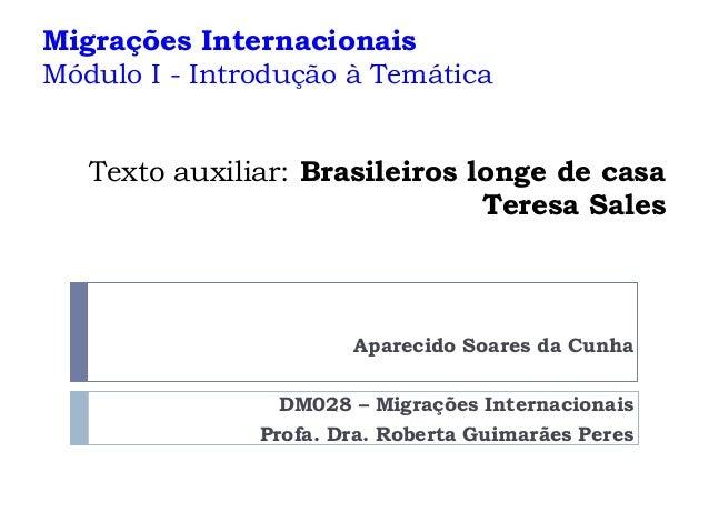 Migrações Internacionais Módulo I - Introdução à Temática Aparecido Soares da Cunha DM028 – Migrações Internacionais Profa...