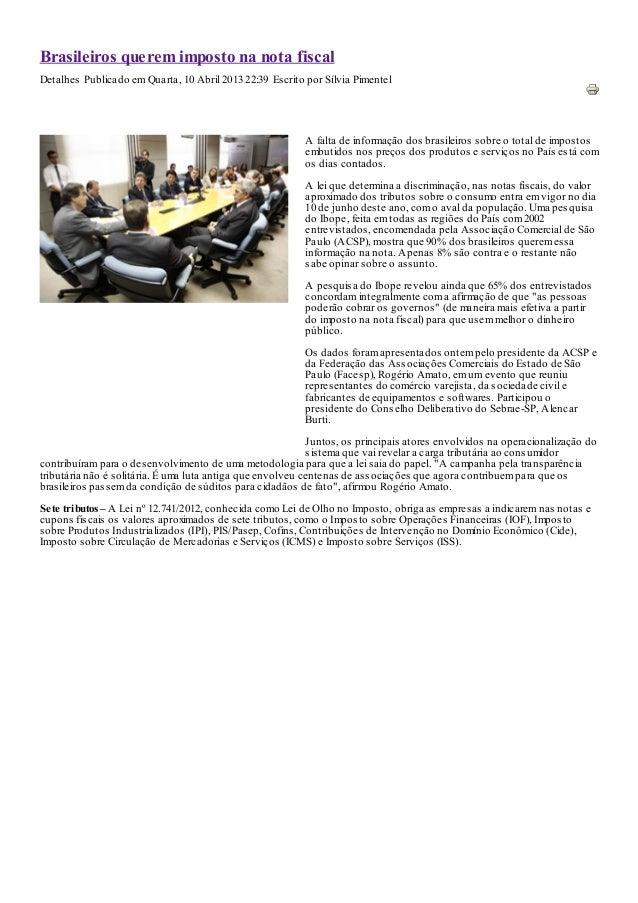 Brasileiros querem imposto na nota fiscalDetalhes Publicado em Quarta, 10 Abril 2013 22:39 Escrito por Sílvia Pimentel    ...