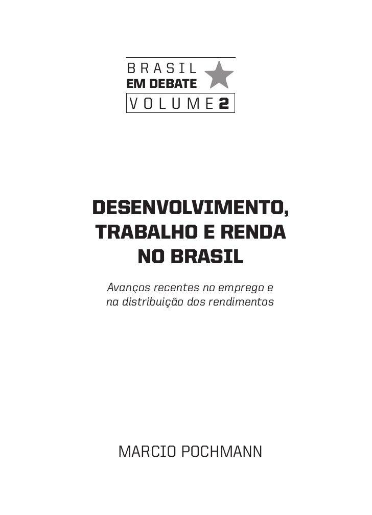 brasil    em debate     volume2desenvolvimento,trabalho e renda    no brasil Avanços recentes no emprego e na distribuição...