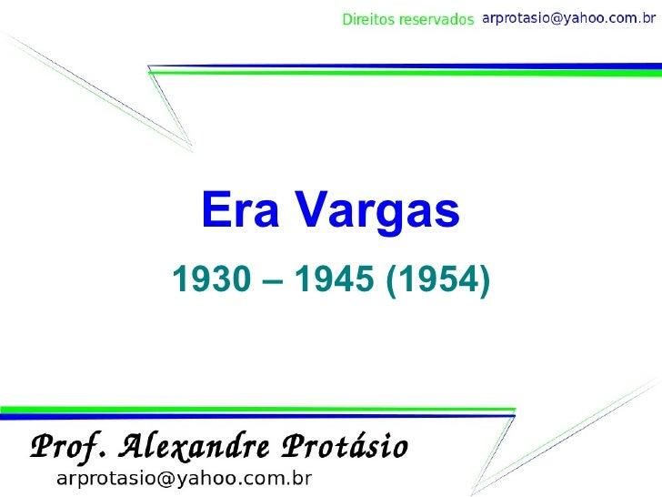 Era Vargas 1930 – 1945 (1954)