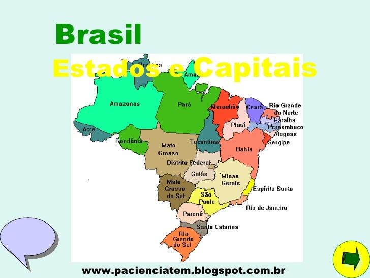 BrasilEstados e Capitais  www.pacienciatem.blogspot.com.br