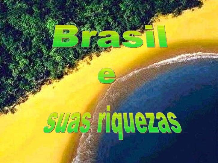 Brasil e suas riquezas