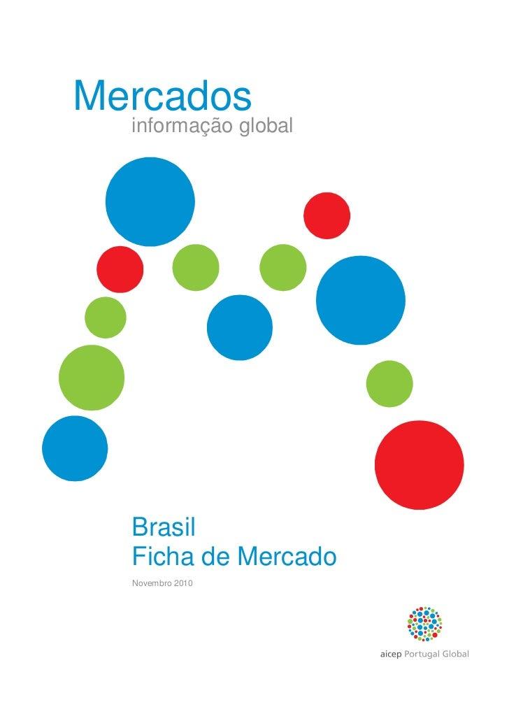 Mercados  informação global  Brasil  Ficha de Mercado  Novembro 2010