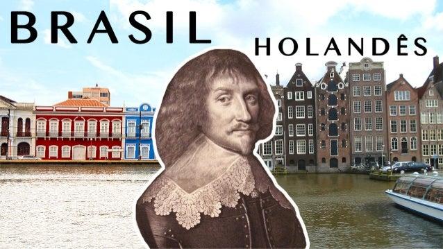 Antecedentes • Luta dos Países Baixos pela sua independência do reino Espanhol iniciada em 1568 e oficializada em 1648. • U...