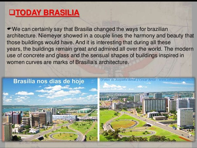 INTRODUCTION Brasília today  Brasília is the federal capital of Brazil. Brasilia, the planned city of Brazil. It has a...
