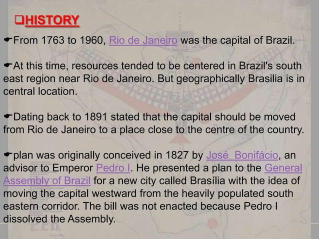 HISTORY Juscelino Kubitschek , President of Brazil from 1956 to 1961, ordered the construction of Brasília. Lúcio Costa...