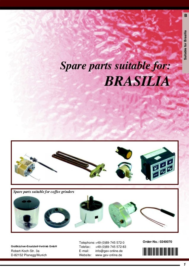 1 SuitableforBrasilia B Spare parts suitable for: BRASILIA Spare parts suitable for coffee grinders Robert-Koch-Str. 3a D-...