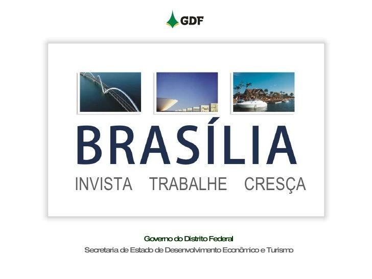 Brasília: invista, trabalhe, cresça