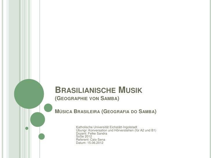 BRASILIANISCHE MUSIK(GEOGRAPHIE VON SAMBA)MÚSICA BRASILEIRA (GEOGRAFIA DO SAMBA)       Katholische Universität Eichstätt-I...