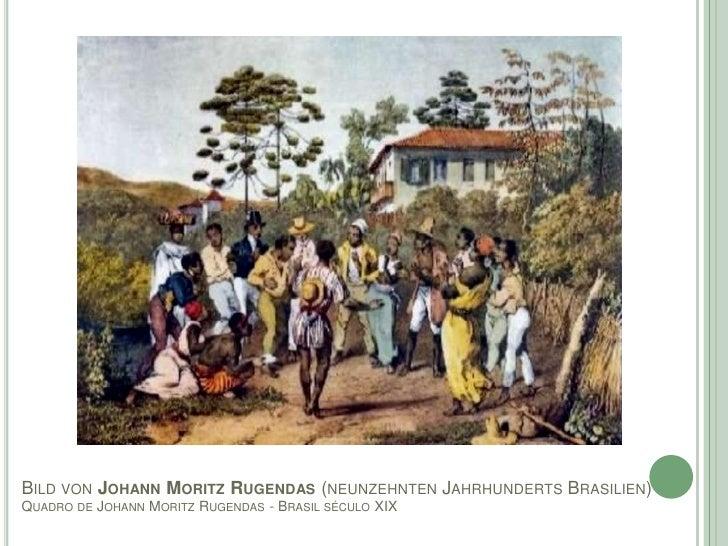 BILD VON JOHANN MORITZ RUGENDAS (NEUNZEHNTEN JAHRHUNDERTS BRASILIEN)QUADRO DE JOHANN MORITZ RUGENDAS - BRASIL SÉCULO XIX