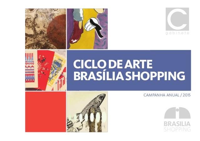 CICLODEARTE BRASÍLIASHOPPING CAMPANHA ANUAL / 2015