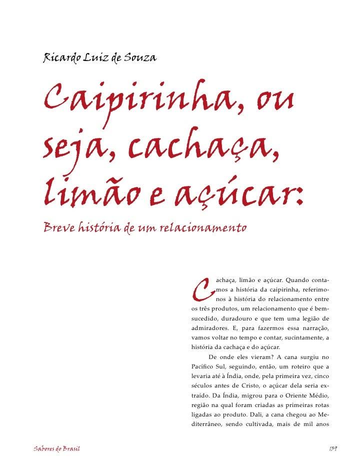 Ricardo Luiz de Souza       Caipirinha, ou    seja, cachaça,    limão e açúcar:    Breve história de um relacionamento    ...