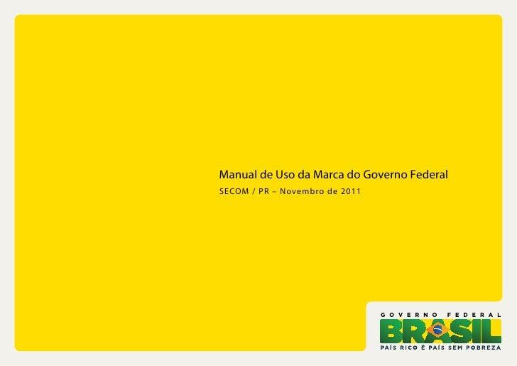 Manual de Uso da Marca do Governo FederalSECOM / P R – Novembro de 2011
