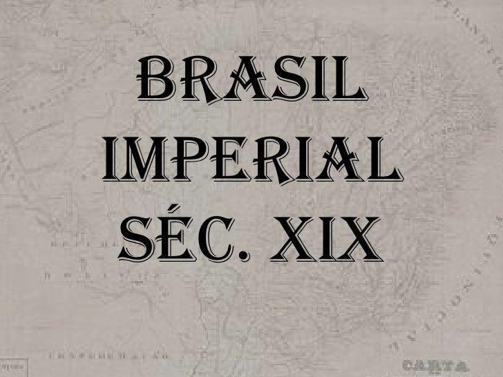 Brasil Imperialséc. XIX<br />