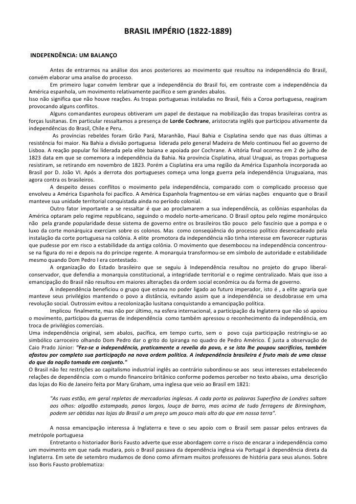 BRASIL IMPÉRIO (1822-1889)  INDEPENDÊNCIA: UM BALANÇO           Antes de entrarmos na análise dos anos posteriores ao movi...