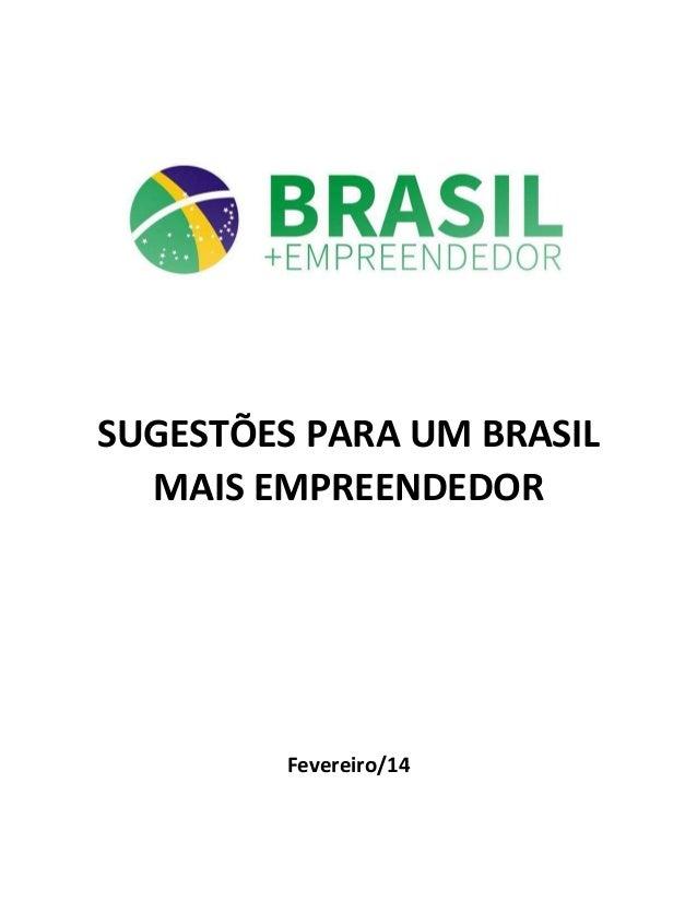 SUGESTÕES PARA UM BRASIL MAIS EMPREENDEDOR Fevereiro/14