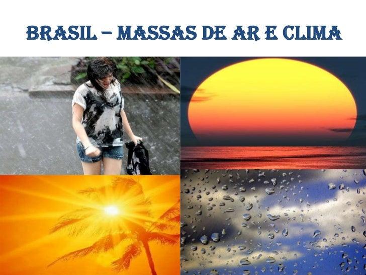 Brasil – Massas de ar e Clima<br />