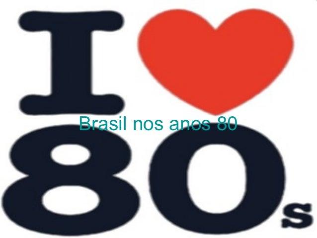 Brasil nos anos 80