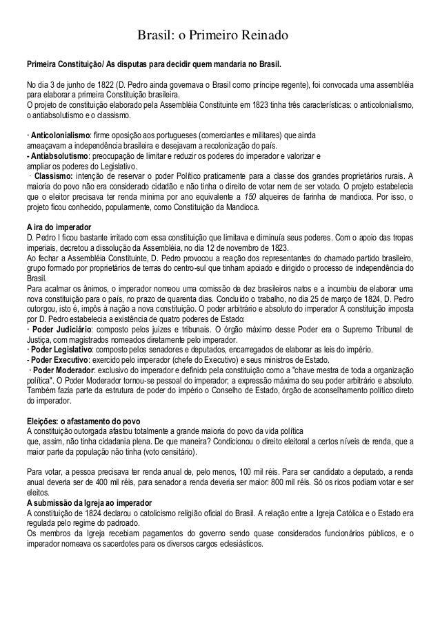 Brasil: o Primeiro Reinado Primeira Constituição/ As disputas para decidir quem mandaria no Brasil. No dia 3 de junho de 1...