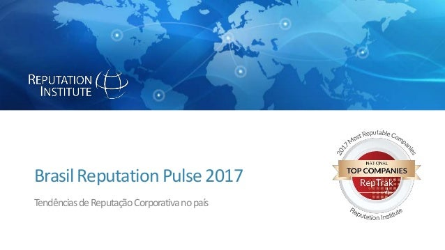 BrasilReputationPulse2017 TendênciasdeReputaçãoCorporativanopaís