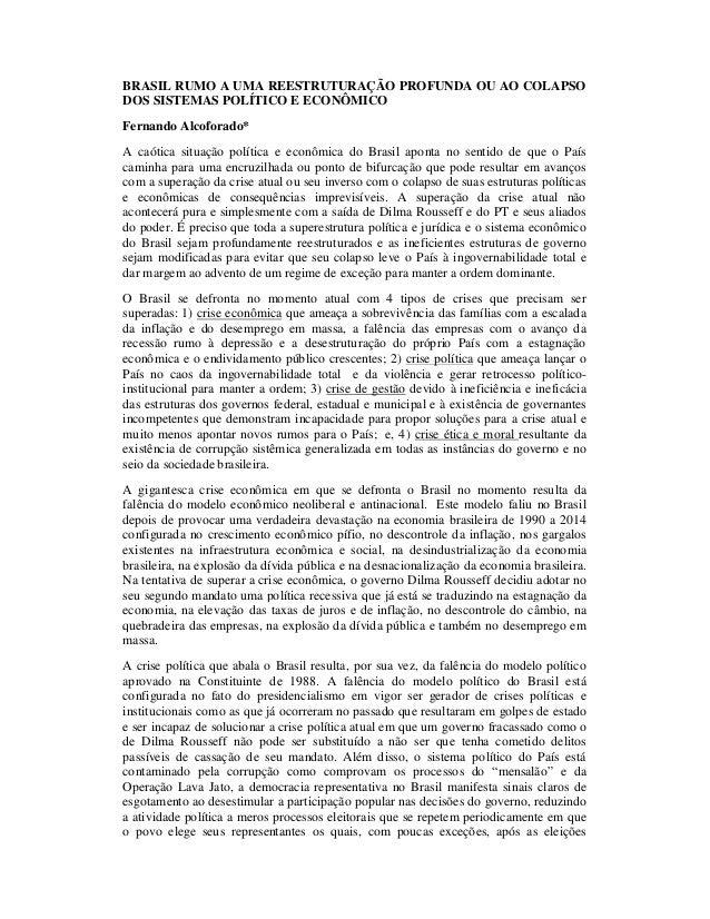BRASIL RUMO A UMA REESTRUTURAÇÃO PROFUNDA OU AO COLAPSO DOS SISTEMAS POLÍTICO E ECONÔMICO Fernando Alcoforado* A caótica s...