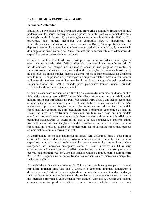 1 BRASIL RUMO À DEPRESSÃO EM 2015 Fernando Alcoforado* Em 2015, o povo brasileiro se defrontará com grave crise econômico-...